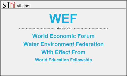 What does WEF mean? What is the full form of WEF?