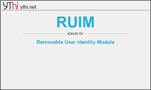 What does RUIM mean? What is the full form of RUIM?